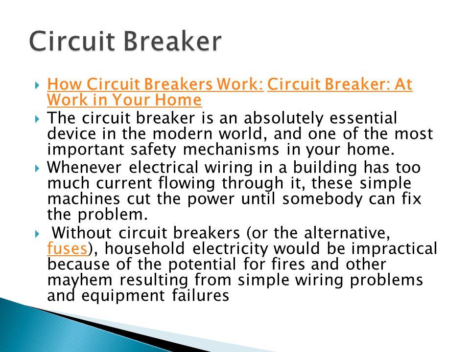  How Circuit Breakers Work: Circuit Breaker: At Work in Your Home How Circuit Breakers Work:Circuit Breaker: At Work in Your Home  The circuit break