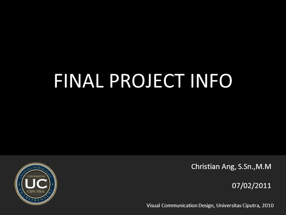 Visual Communication Design, Universitas Ciputra, 2010 Andreas Bastedo Christ Ang Ferryanto Mikhael Shienny Markus Michael Carolina