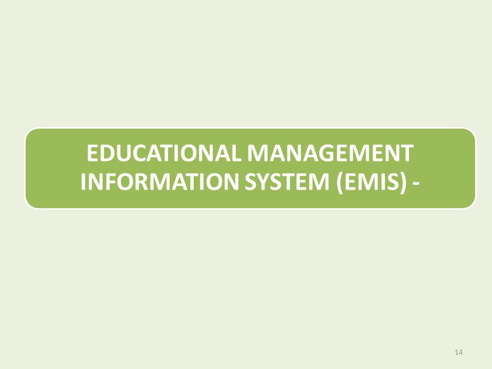 EDUCATIONAL MANAGEMENT INFORMATION SYSTEM (EMIS) - 14