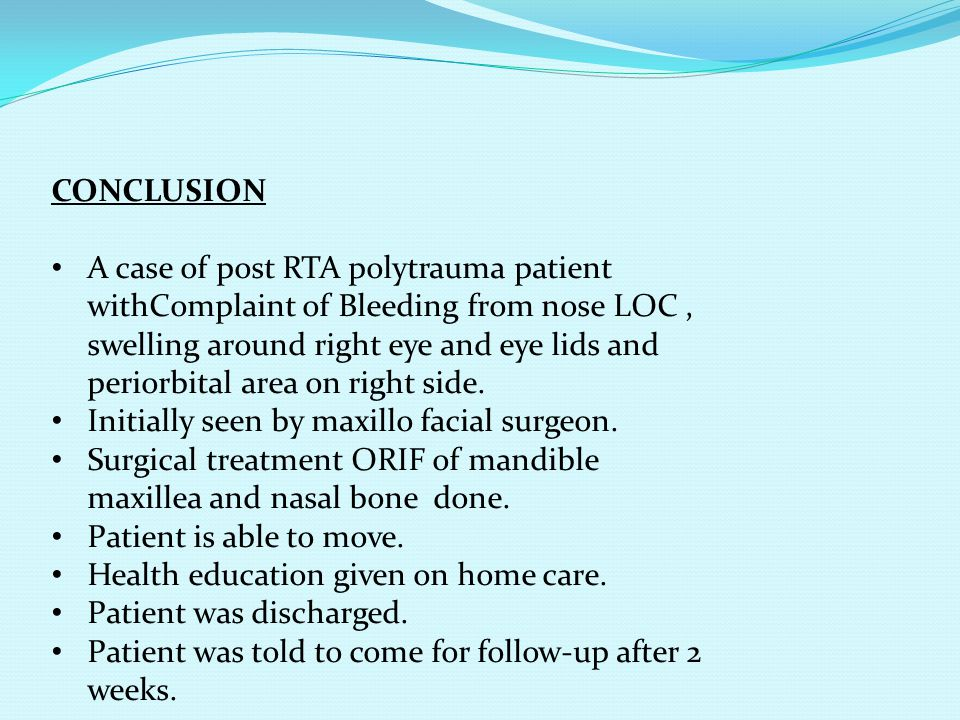 CONCLUSION A case of post RTA polytrauma patient withComplaint of Bleeding from nose LOC, swelling around right eye and eye lids and periorbital area