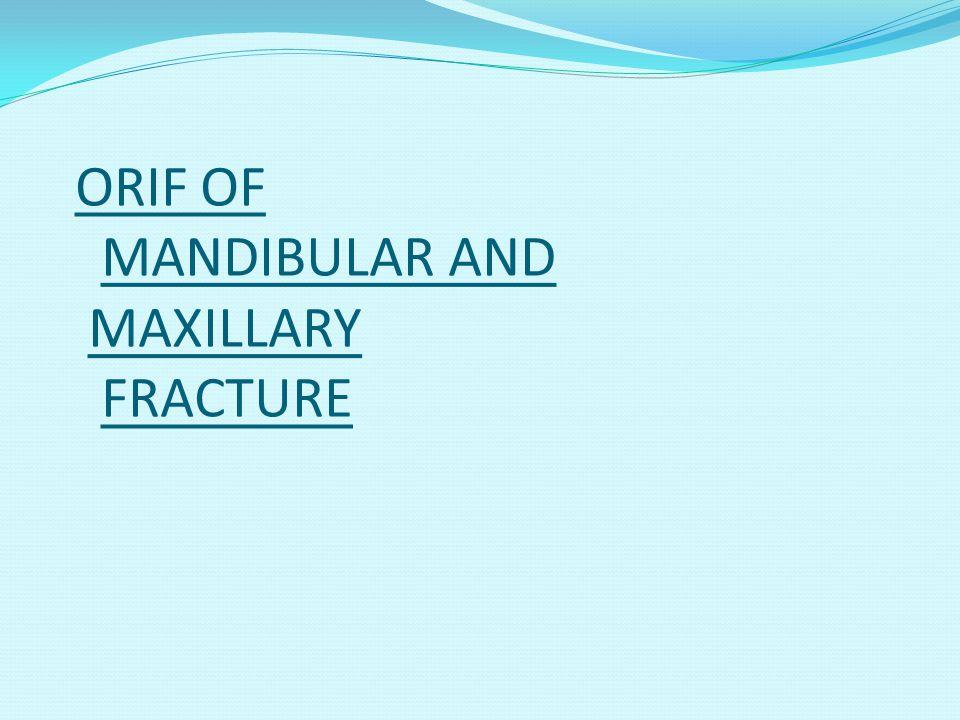 ORIF OF MANDIBULAR AND MAXILLARY FRACTURE