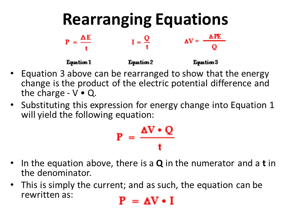 Rearranging Equations Equation 3 above can be rearranged to show that the energy change is the product of the electric potential difference and the ch
