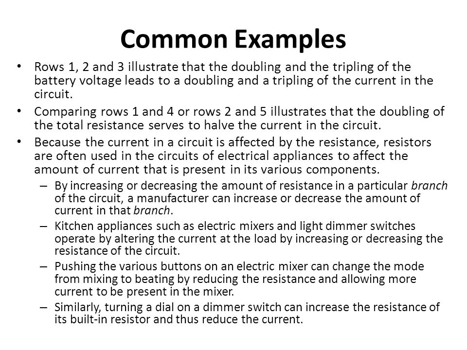 Common Examples Rows 1, 2 and 3 illustrate that the doubling and the tripling of the battery voltage leads to a doubling and a tripling of the current