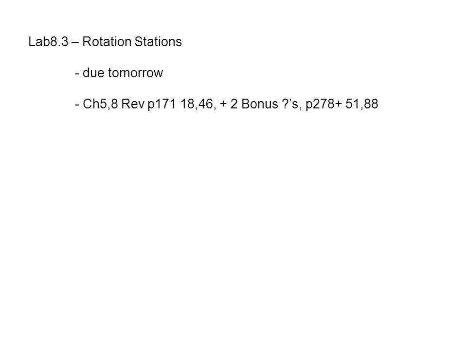 Ch5,8 Rev p171 18,46, + 2 Bonus ?'s, Ch8 p278+ 51,88 18.