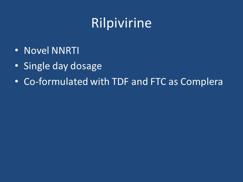 Novel NNRTI Single day dosage Co-formulated with TDF and FTC as Complera