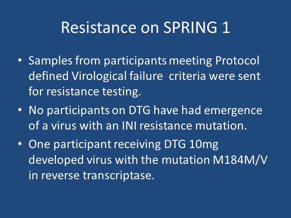 Samples from participants meeting Protocol defined Virological failure criteria were sent for resistance testing.