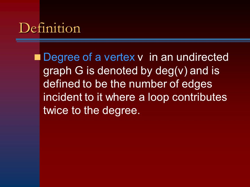 Definition If deg(v) =0 then v is called isolated If deg(v)=1 then v is called pendant
