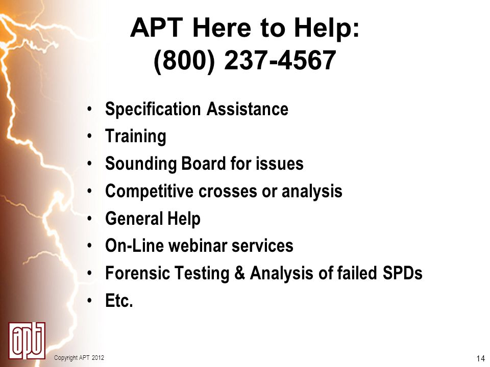 Copyright APT 2012 14 APT Here to Help: (800) 237-4567 Specification Assistance Training Sounding Board for issues Competitive crosses or analysis Gen
