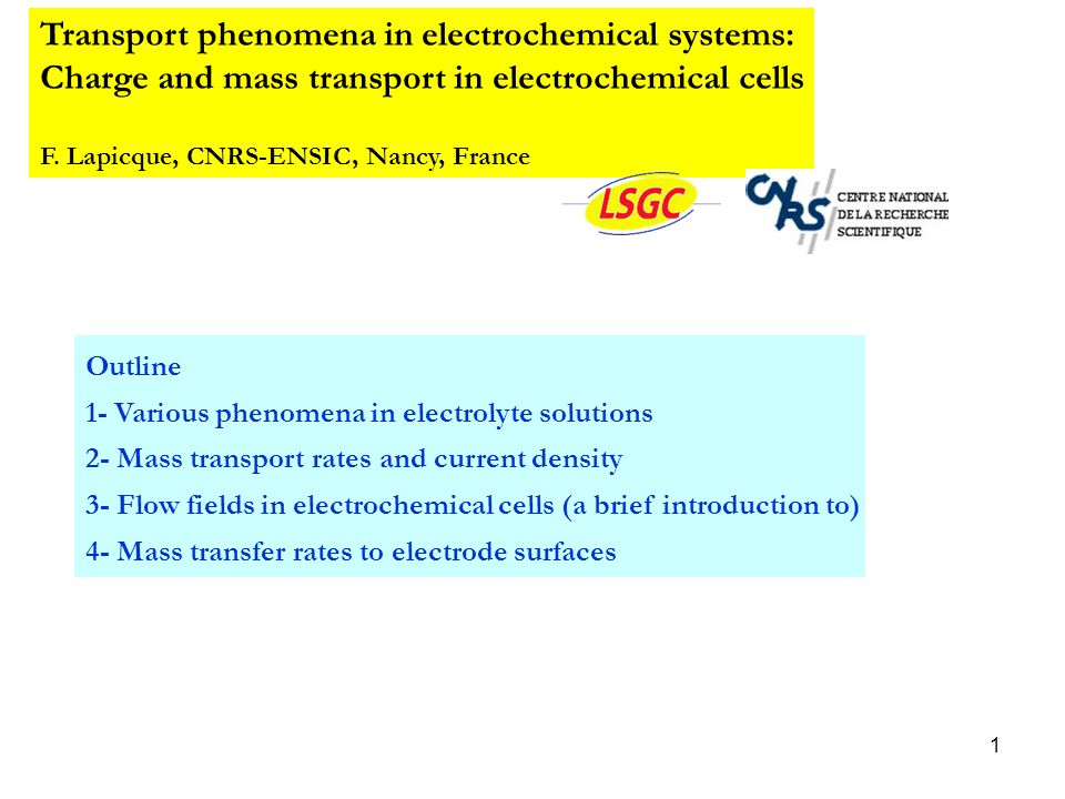 1 Transport phenomena in electrochemical systems: Charge and mass transport in electrochemical cells F.