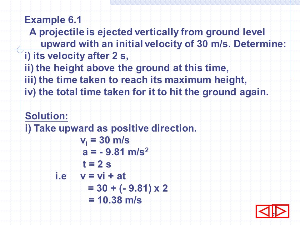 6 6.1.4 Uniform motion A motion is called uniform motion when the acceleration is constant. The three equations of motion with constant acceleration a