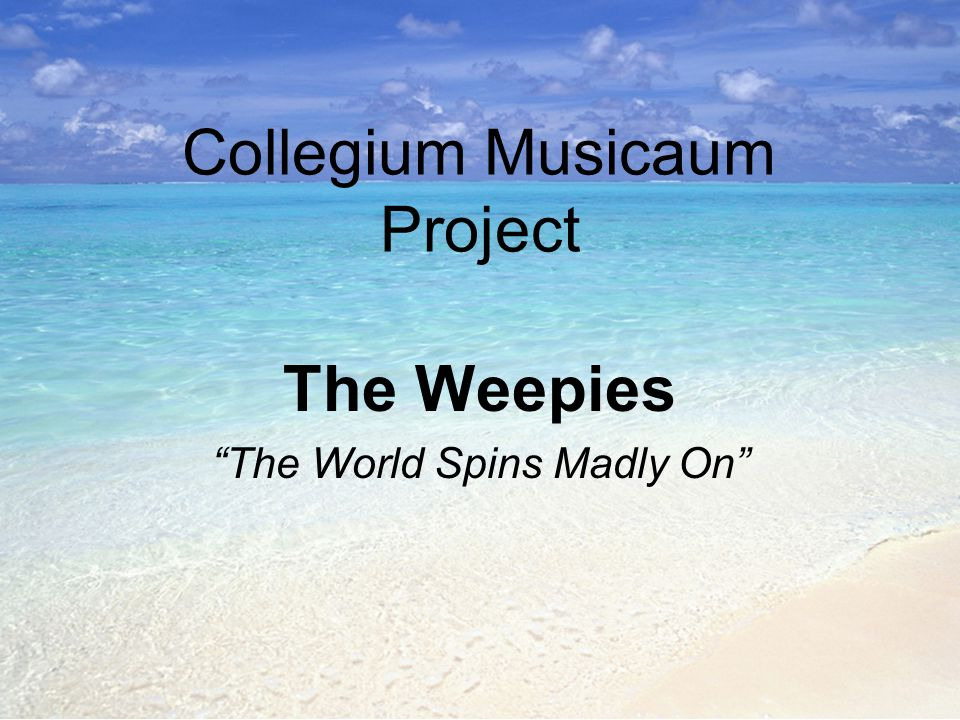 """Collegium Musicaum Project The Weepies """"The World Spins Madly On"""""""