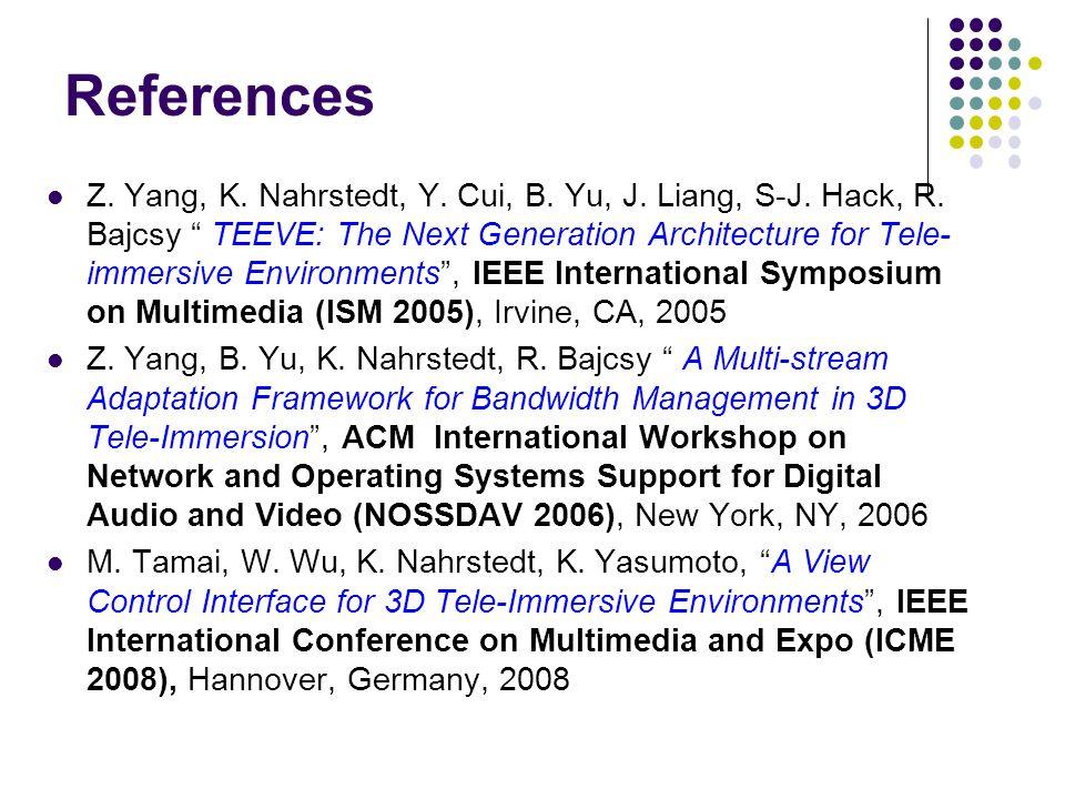 References Z. Yang, K. Nahrstedt, Y. Cui, B. Yu, J.