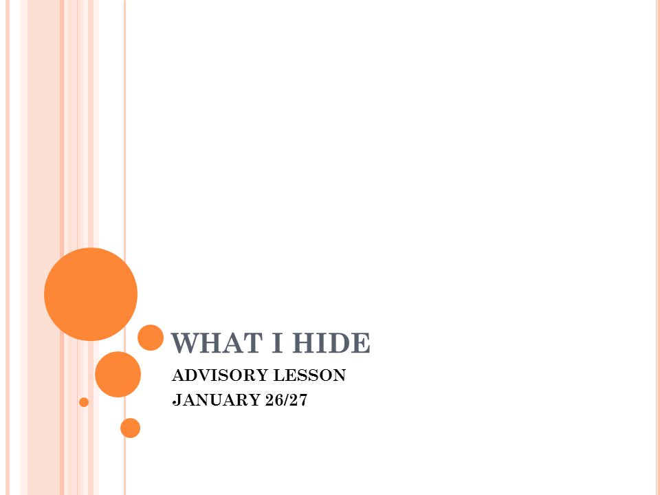 WHAT I HIDE ADVISORY LESSON JANUARY 26/27