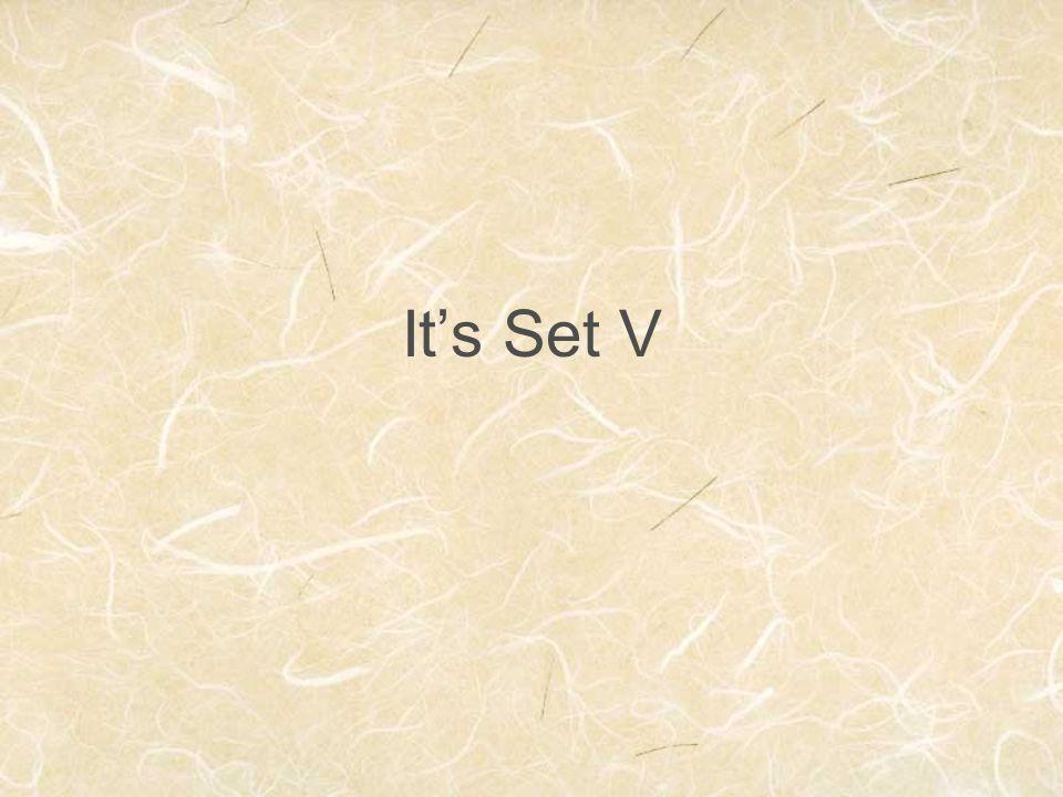 It's Set V