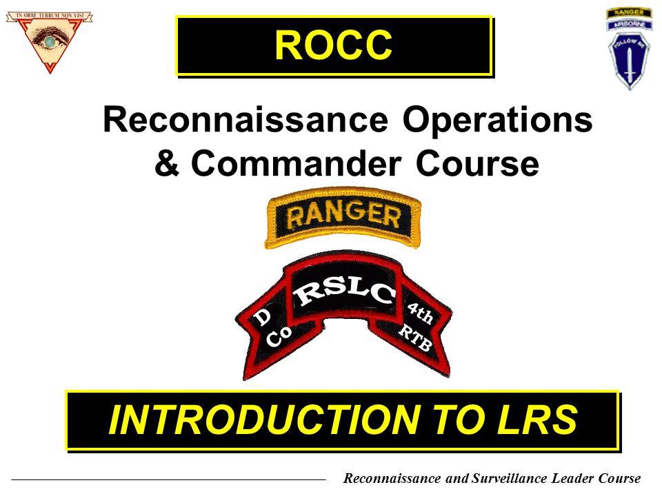 Reconnaissance and Surveillance Leader Course G2 ACE (Analysis & Control Element) G3 COB/ DOB (HF/TACSAT) AOB SS (FM) EXECUTION REPORTING MI BN Hide