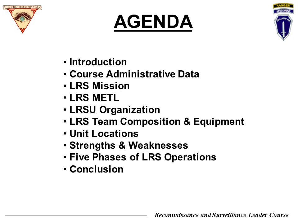 Reconnaissance and Surveillance Leader Course Debrief to answer all unreported information Equipment maintenance (recovery SOP) Collate patrol, R&S and commo logs Rest plan Sustainment training (PT, marksmanship, refine SOPs, etc) RECOVERY (Phase V)