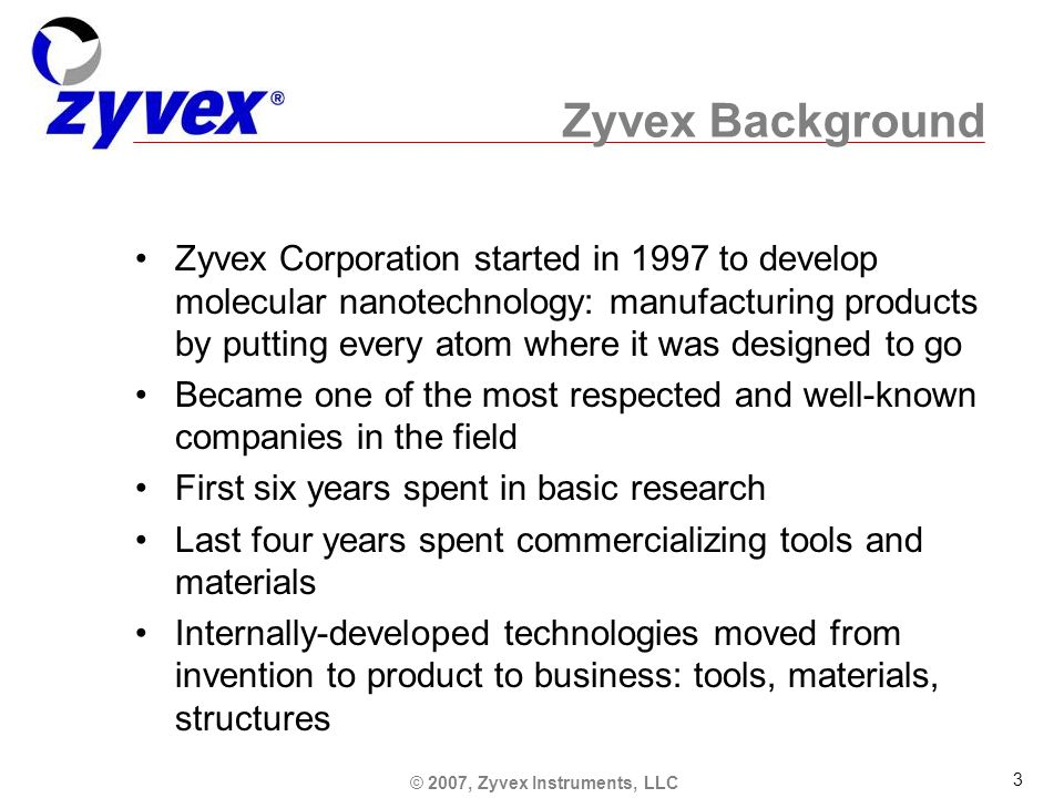 © 2007, Zyvex Labs, LLC 34 Scaling up Movie download: www.nanorex.com