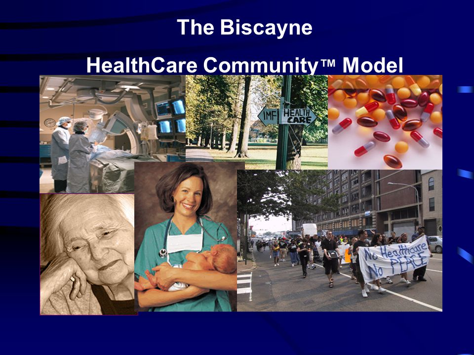The Biscayne HealthCare Community ™ Model