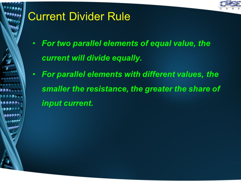 Current Divider Rule For two parallel elements of equal value, the current will divide equally.