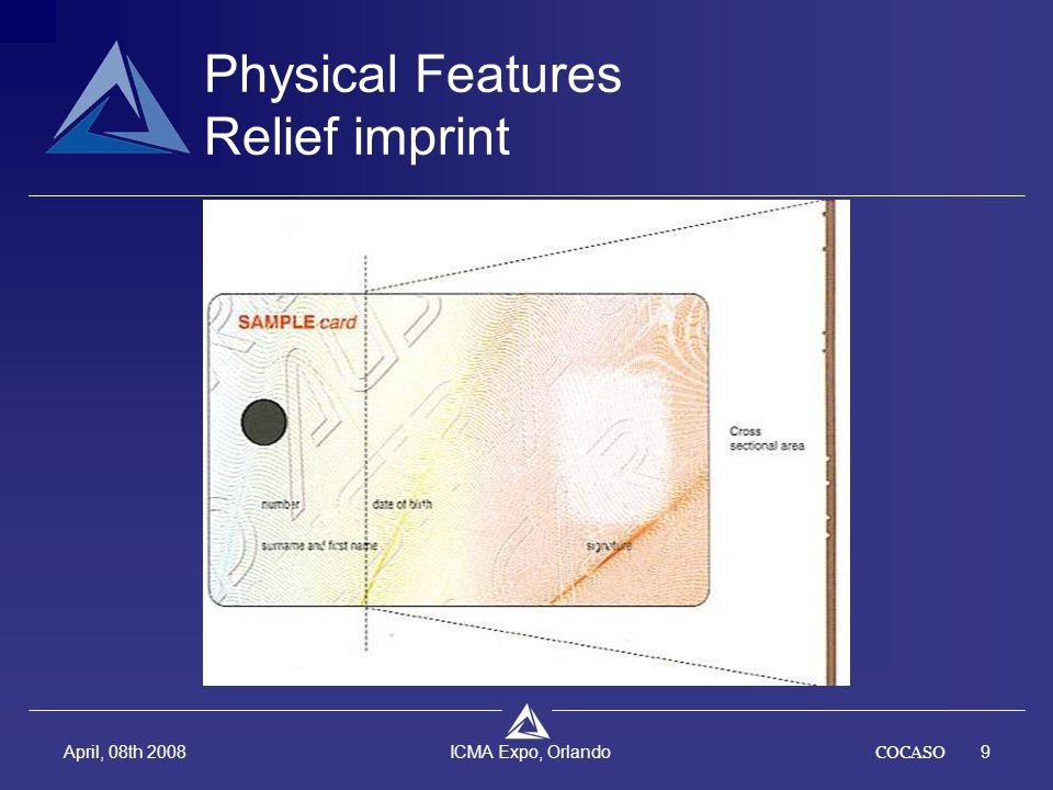 COCASO9 April, 08th 2008 ICMA Expo, Orlando Physical Features Relief imprint