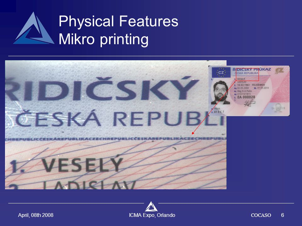 COCASO6 April, 08th 2008 ICMA Expo, Orlando Physical Features Mikro printing