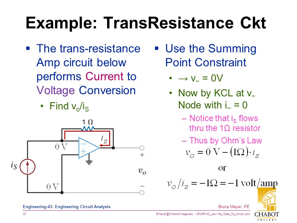 BMayer@ChabotCollege.edu ENGR-43_Lec-14a_IDeal_Op_Amps.pptx 33 Bruce Mayer, PE Engineering-43: Engineering Circuit Analysis Example: TransResistance C