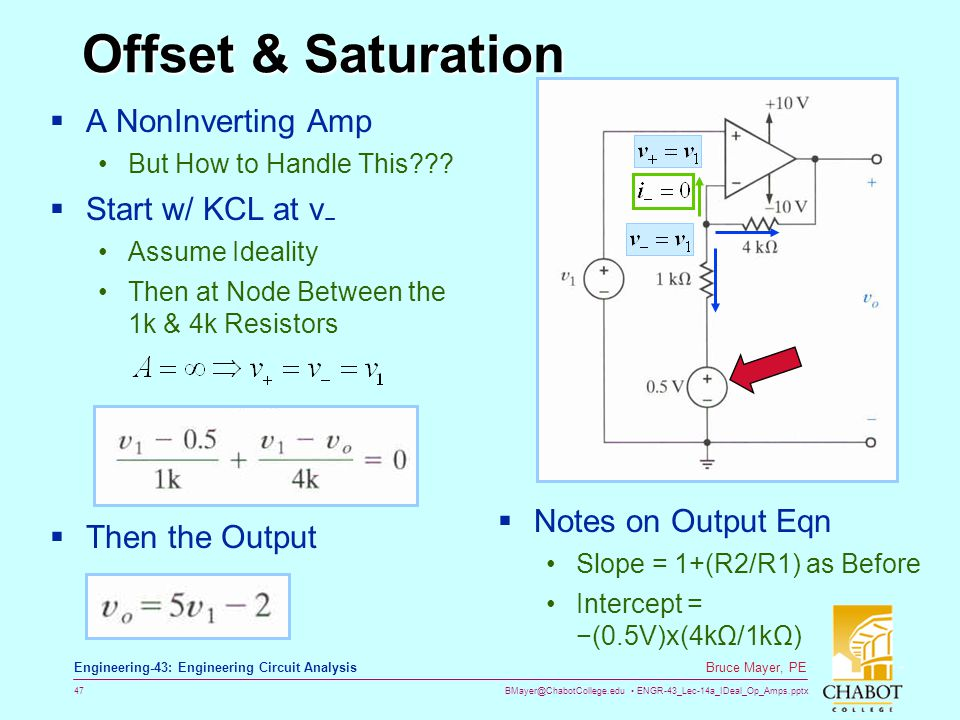 BMayer@ChabotCollege.edu ENGR-43_Lec-14a_IDeal_Op_Amps.pptx 47 Bruce Mayer, PE Engineering-43: Engineering Circuit Analysis Offset & Saturation  A No
