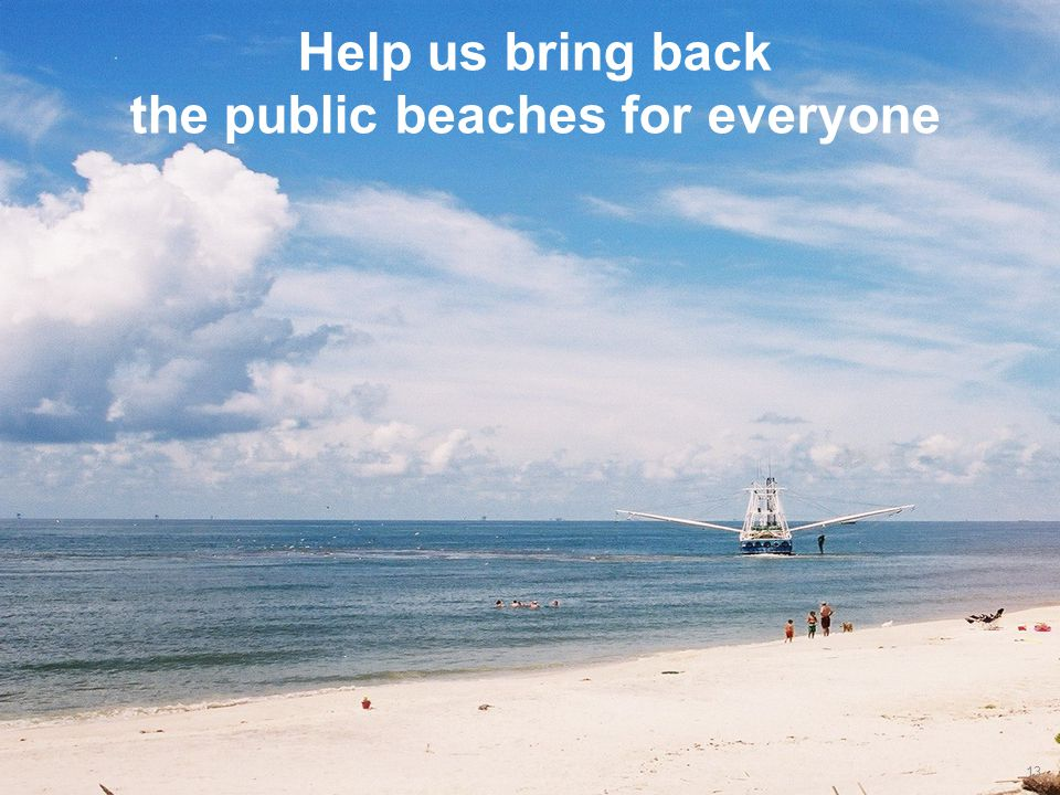 13 Help us bring back the public beaches for everyone