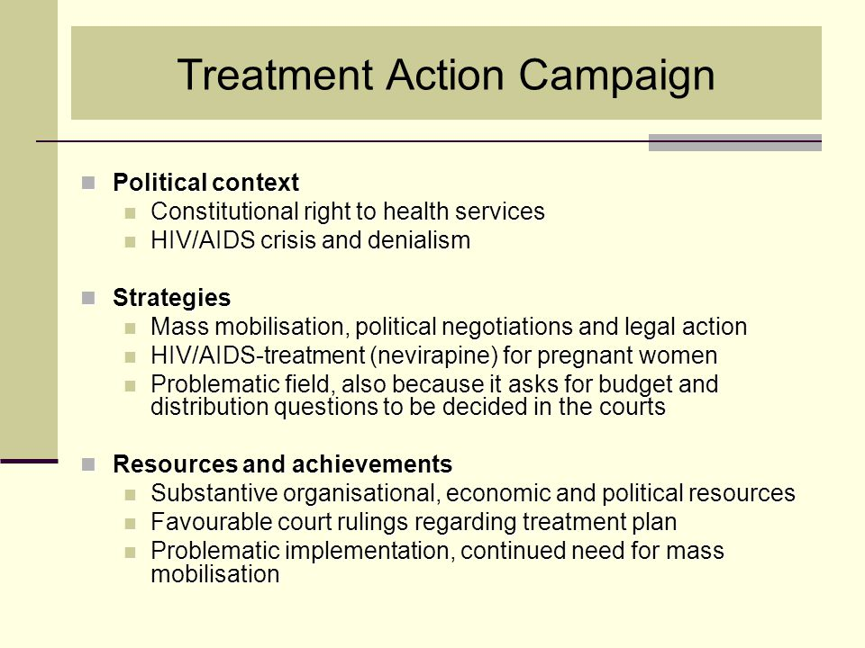 Treatment Action Campaign Political context Political context Constitutional right to health services Constitutional right to health services HIV/AIDS