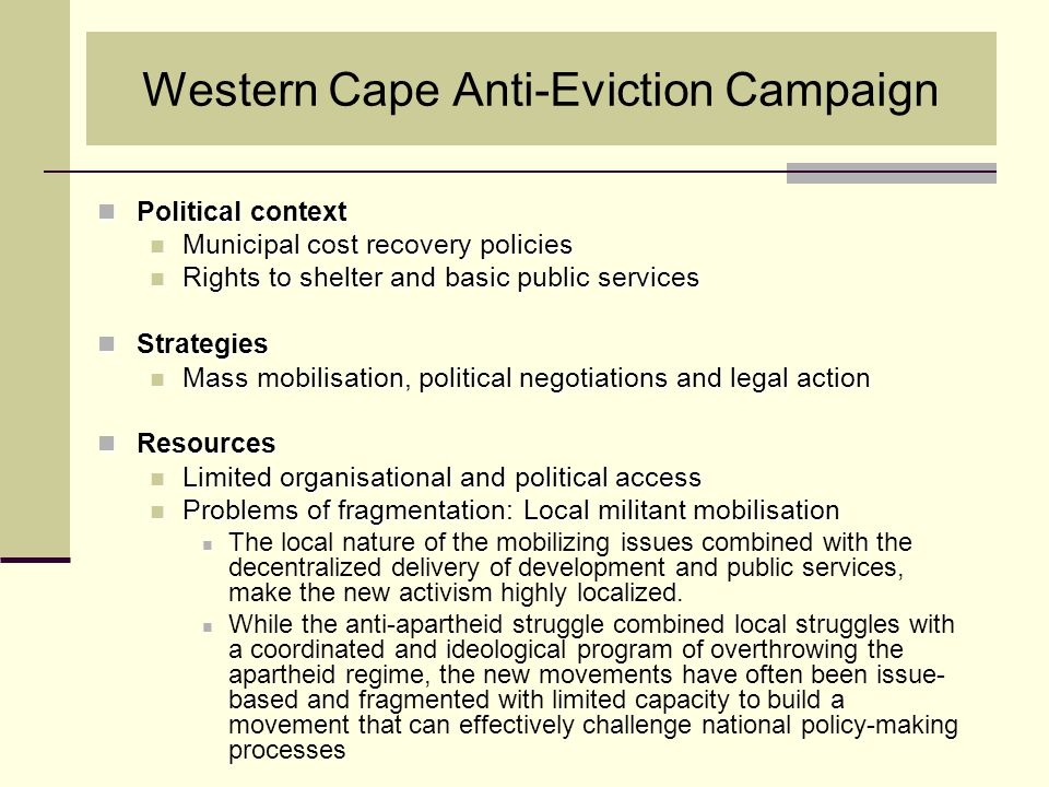 Western Cape Anti-Eviction Campaign Political context Political context Municipal cost recovery policies Municipal cost recovery policies Rights to sh