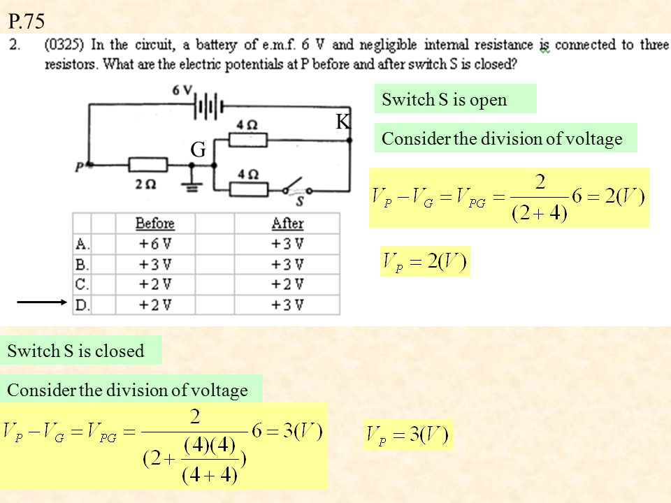 P.75 (1) F T T U = QVIn parallel connection, p.d. are the same Q are the same, so U are the same.