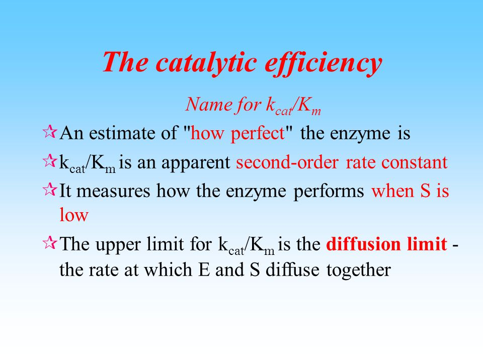The turnover number A measure of catalytic activity  k cat, the turnover number, is the number of substrate molecules converted to product per enzyme