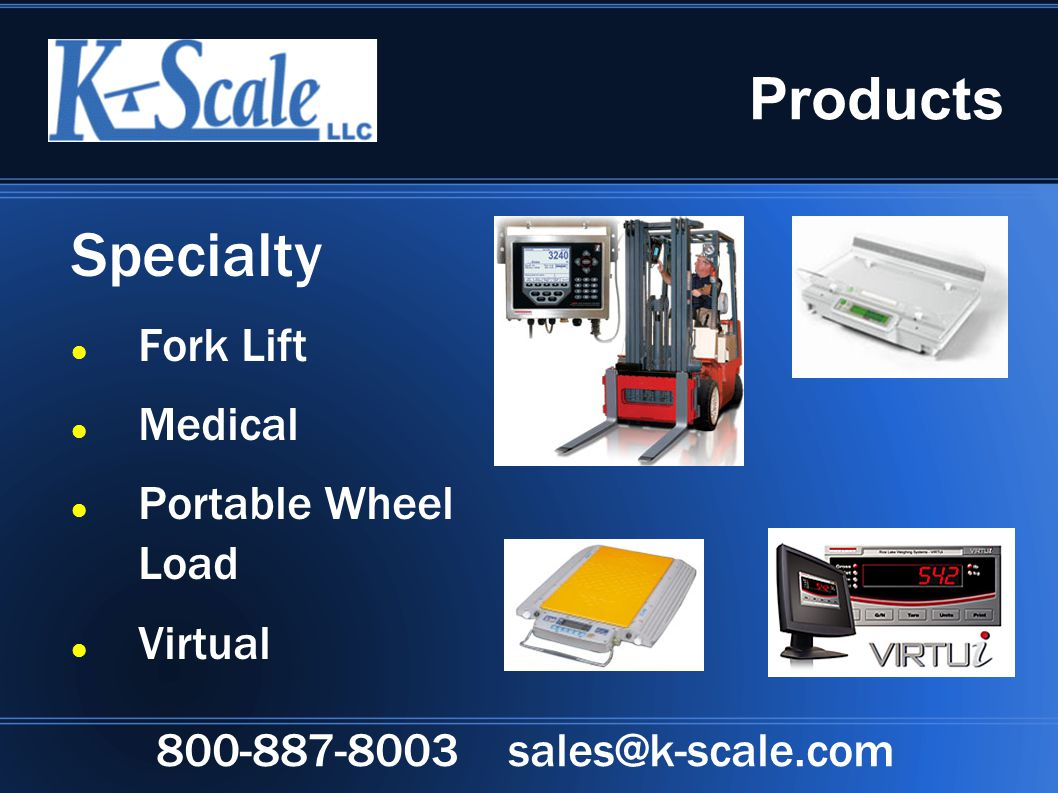Products Specialty Fork Lift Medical Portable Wheel Load Virtual 800-887-8003 sales@k-scale.com