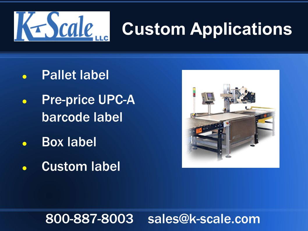 Custom Applications Pallet label Pre-price UPC-A barcode label Box label Custom label 800-887-8003 sales@k-scale.com
