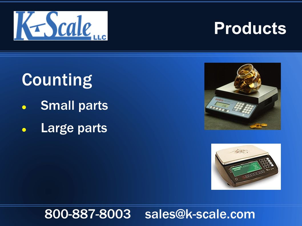 Products Counting Small parts Large parts 800-887-8003 sales@k-scale.com