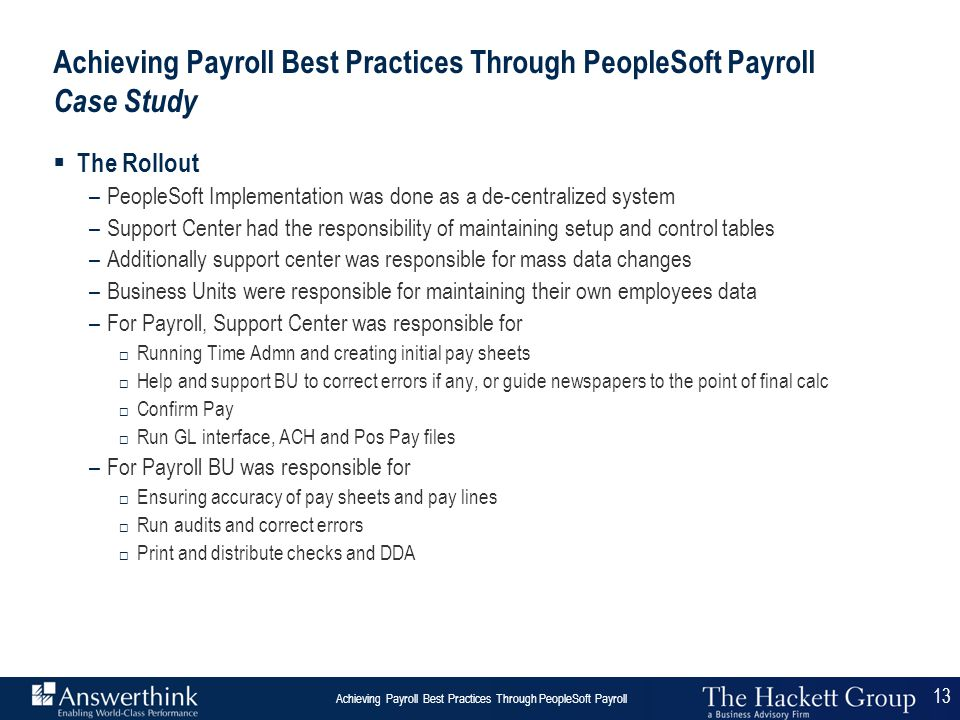 13 Answerthink Overview | June 30, 2003 Achieving Payroll Best Practices Through PeopleSoft Payroll 13  The Rollout –PeopleSoft Implementation was do