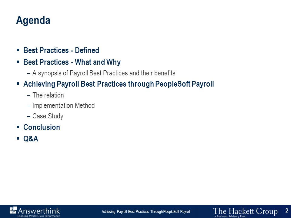 2 Answerthink Overview | June 30, 2003 Achieving Payroll Best Practices Through PeopleSoft Payroll 2 Agenda  Best Practices - Defined  Best Practice