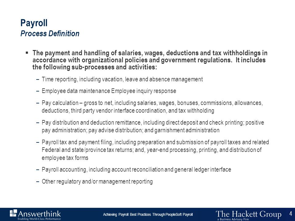 4 Answerthink Overview | June 30, 2003 Achieving Payroll Best Practices Through PeopleSoft Payroll 4  The payment and handling of salaries, wages, de