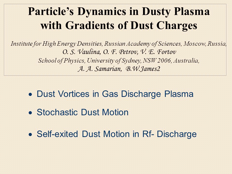Particle's Dynamics in Dusty Plasma with Gradients of Dust Charges Institute for High Energy Densities, Russian Academy of Sciences, Moscow, Russia, O