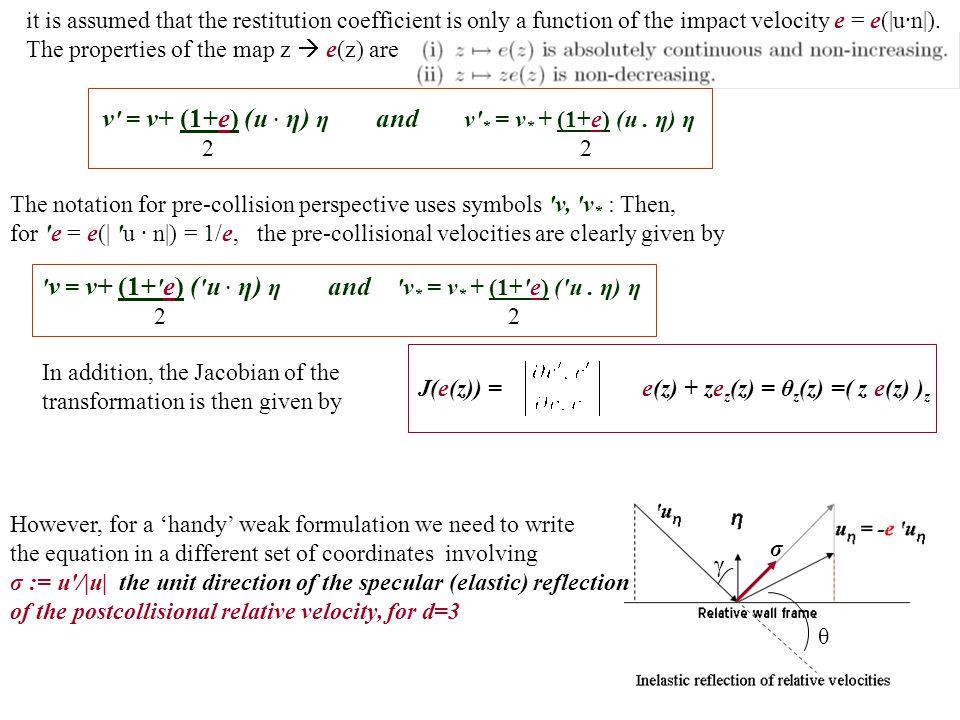 σ Goal: Write the BTE in ( (v +v * )/2 ; u) = (center of mass, relative velocity) coordinates.
