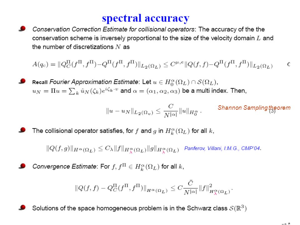 Space inhomogeneous simulations mean free time := the average time between collisions mean free path := average speed x mft (average distance traveled between collisions)  Set the scaled equation for 1= Kn := mfp/geometry of length scale Spectral-Lagrangian methods in 3D-velocity space and 1D physical space discretization in the simplest setting: N= Number of Fourier modes in each j-direction in 3D Spatial mesh size Δx = O.O1 mfp Time step Δt = r mft, mft= reference time