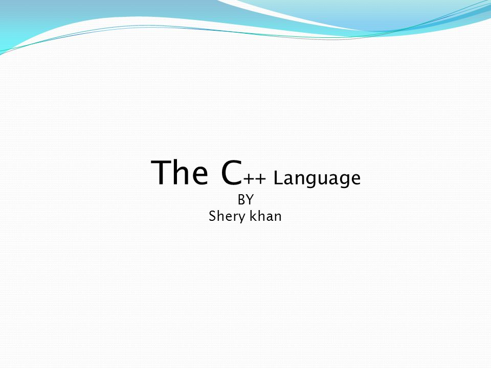 The C ++ Language BY Shery khan