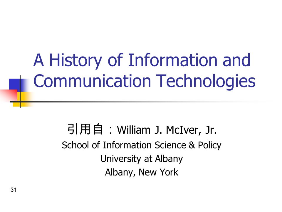A History of Information and Communication Technologies 引用自: William J.