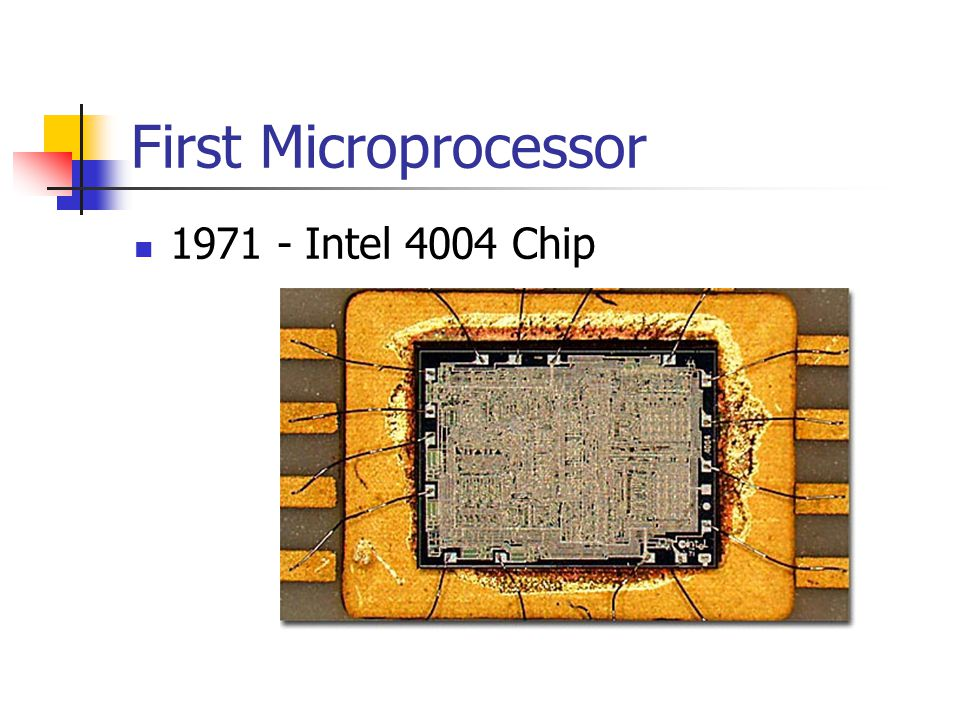 First Microprocessor 1971 - Intel 4004 Chip