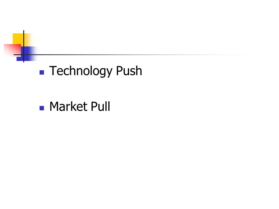 Technology Push Market Pull