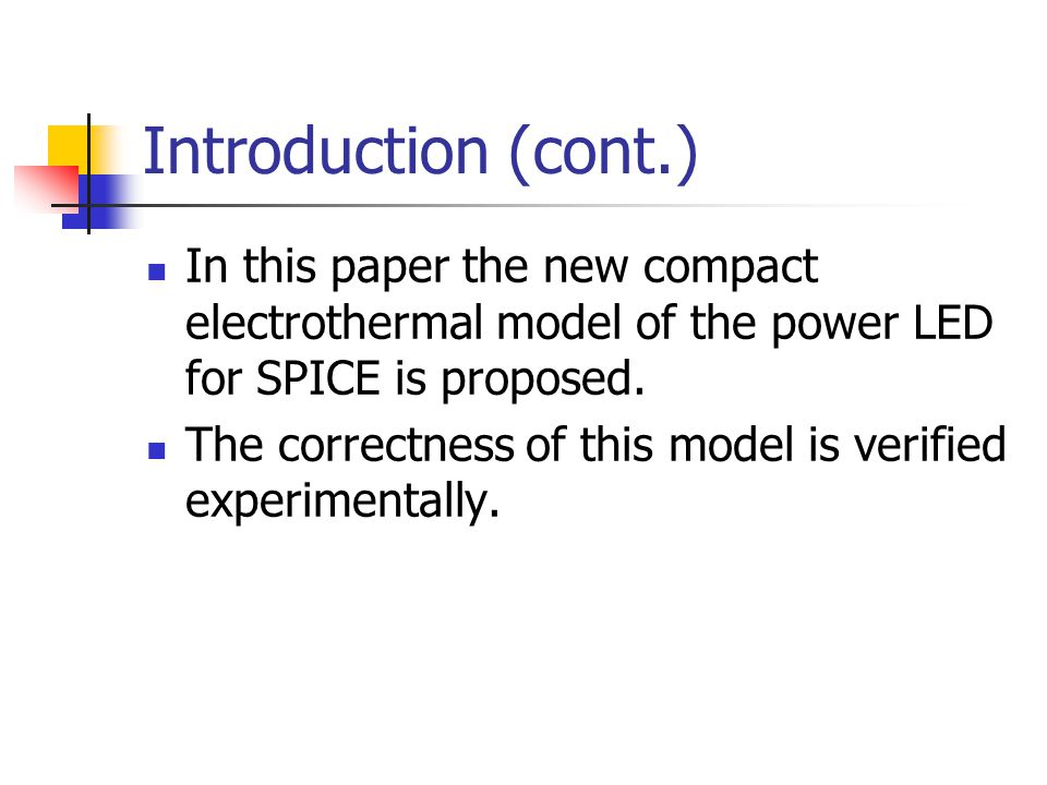 Introduction (cont.) In this paper the new compact electrothermal model of the power LED for SPICE is proposed.
