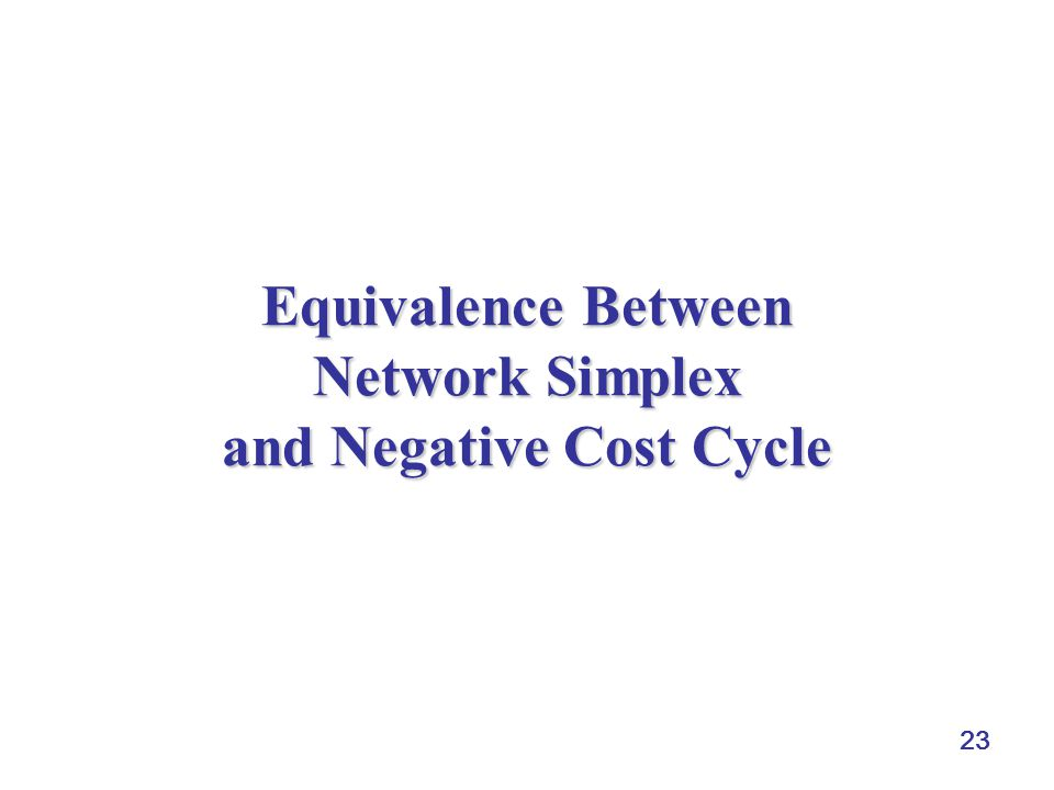 23 Equivalence Between Network Simplex and Negative Cost Cycle
