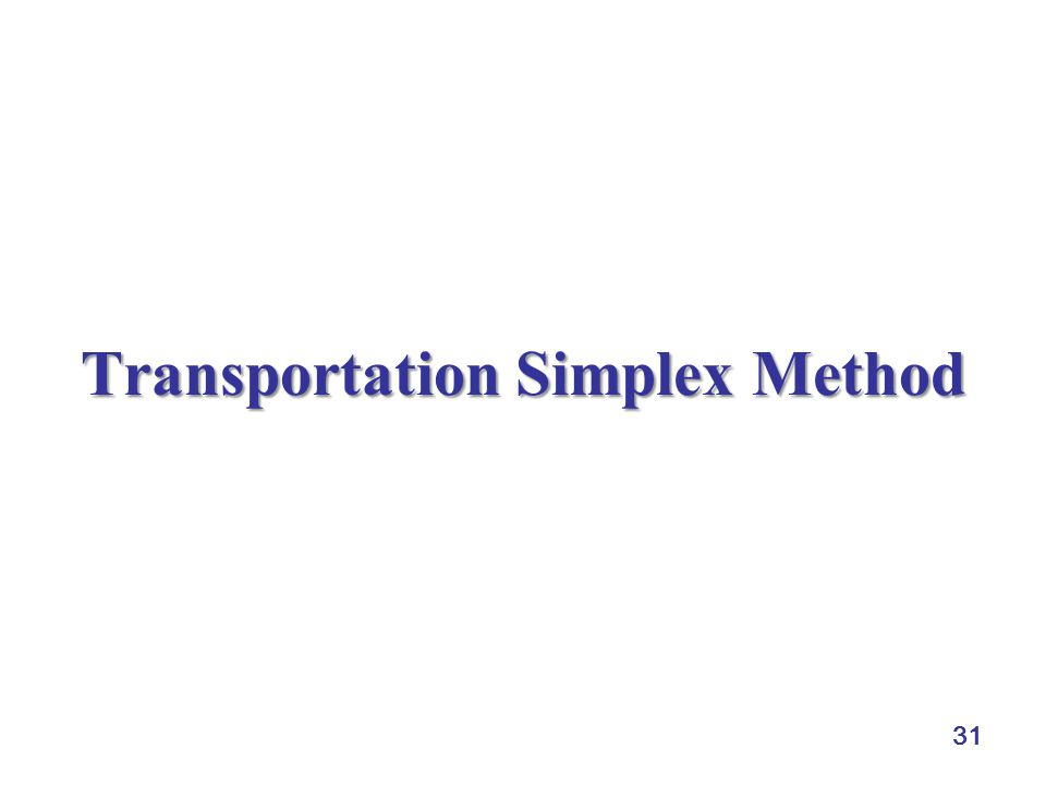 31 Transportation Simplex Method