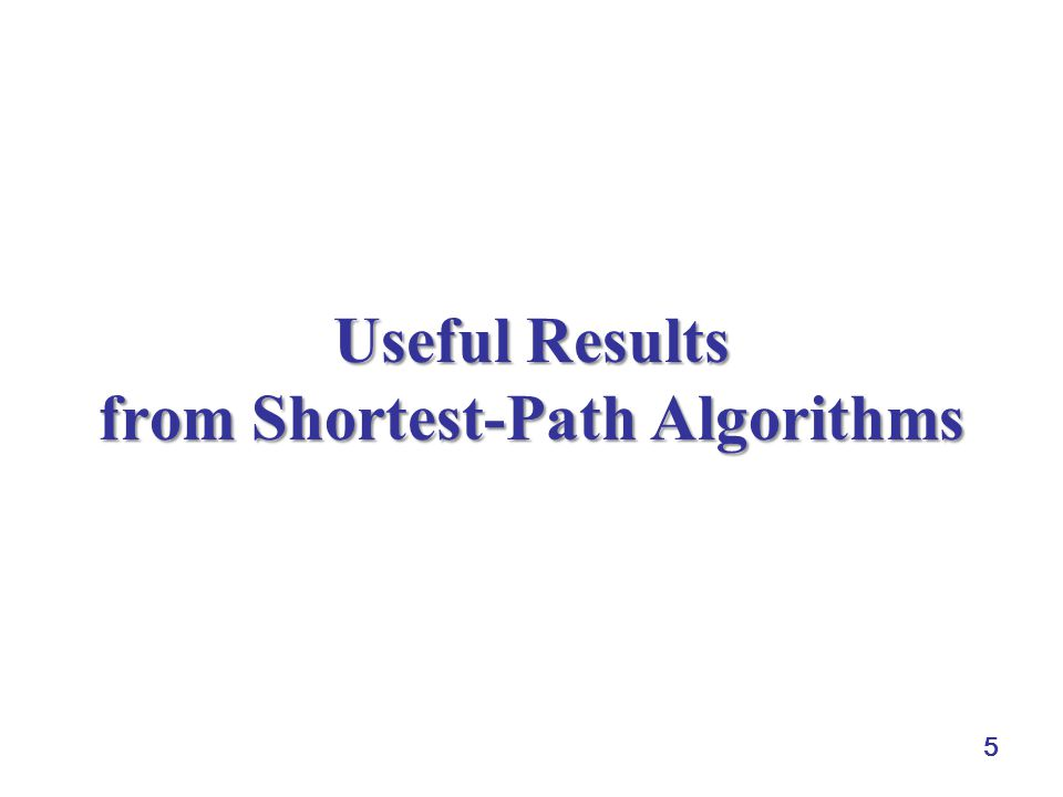 5 Useful Results from Shortest-Path Algorithms