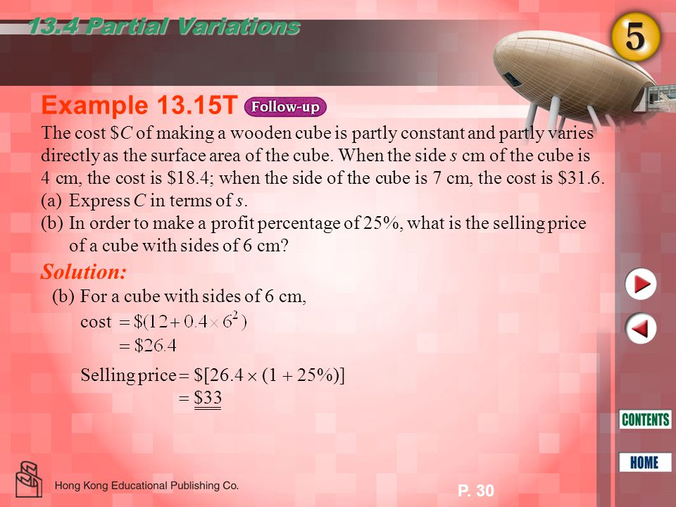 P. 30 Example 13.15T cost Selling price  $[26.4  (1  25%)] 13.4 Partial Variations Solution: (b)For a cube with sides of 6 cm,  $33 The cost $C of